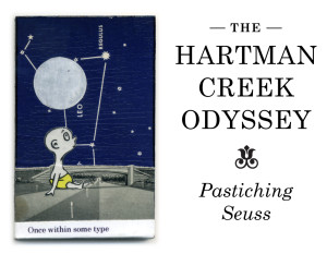 The Hartman Creek Odyssey, Pastiching Seuss